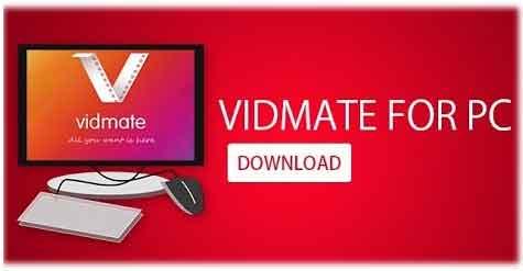 تحميل برنامج Vidmate 2019 للكمبيوتر