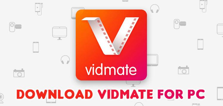 Vidmate pc for Windows